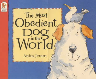 Most Obedient Dog In The World by Anita Jeram