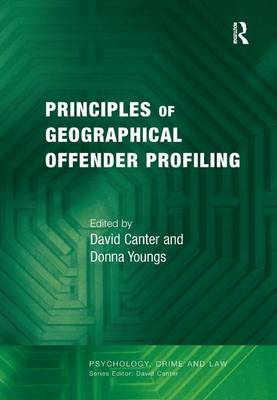 Principles of Geographical Offender Profiling by David Canter
