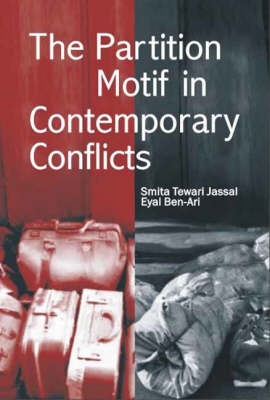The Partition Motif in Contemporary Conflicts by Smita Tewari Jassal
