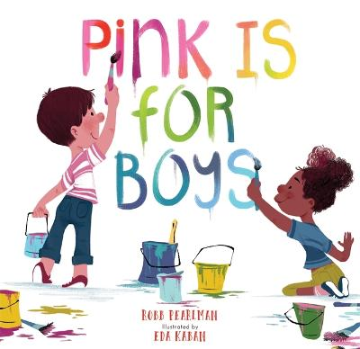 Pink Is for Boys by Eda Kaban