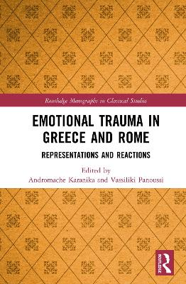 Emotional Trauma in Greece and Rome: Representations and Reactions book