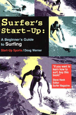 Surfer's Start-up: Beginner's Guide to Surfing by Doug Werner