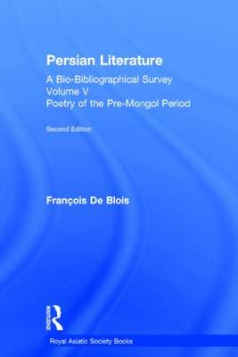 Persian Literature - A Bio-Bibliographical Survey by C. A. Storey