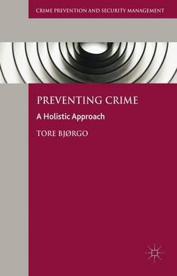 Preventing Crime by Tore Bjorgo
