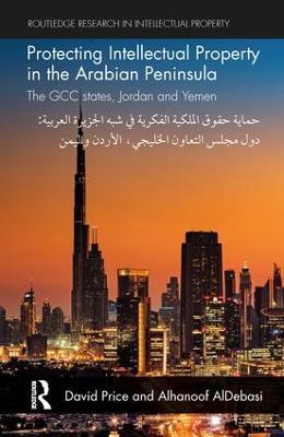 Protecting Intellectual Property in the Arabian Peninsula by David Price