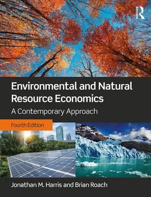 Environmental and Natural Resource Economics by Jonathan M. Harris