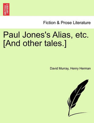 Paul Jones's Alias, Etc. [And Other Tales.] by David Murray