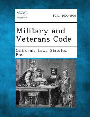 Military and Veterans Code by Statutes Etc California Laws