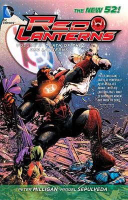 Red Lanterns Red Lanterns Volume 2: The Death of the Red Lanterns TP (The New 52) The Death of the Red Lanterns Volume 2 by Miguel Angel Sepulveda