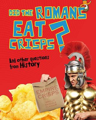 Did the Romans Eat Crisps? by Paul Mason