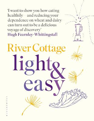 River Cottage Light & Easy by Hugh Fearnley-Whittingstall