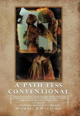 A Path Less Conventional by Michael E Morrison