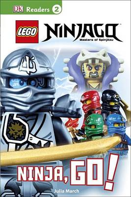 DK Readers L2: Lego Ninjago: Ninja, Go! by Julia March