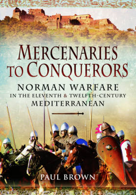 Mercenaries to Conquerors by Paul Brown
