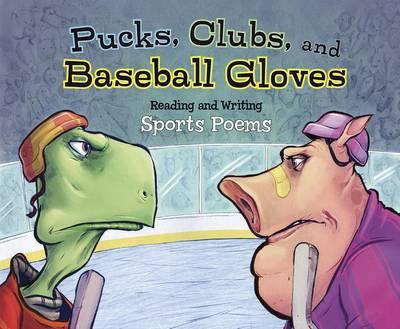 Pucks, Clubs, and Baseball Gloves by Jill Kalz