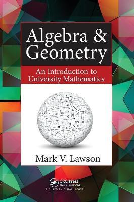 Algebra & Geometry by Mark V. Lawson