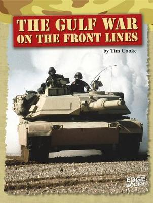 Gulf War on the Front Lines by Tim Cooke
