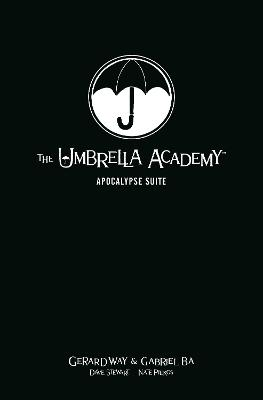 The Umbrella Academy Library Editon Volume 1: Apocalypse Suite by Gerard Way