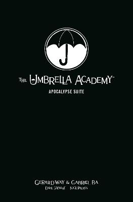 The Umbrella Academy Library Editon Volume 1: Apocalypse Suite by Gerard Way