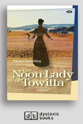 The The Noon Lady of Towitta: A Mystery by Patricia Sumerling