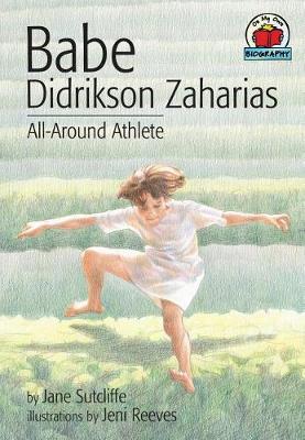 Babe Didrikson Zaharias by Jane Sutcliffe