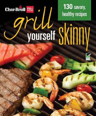 Char-Broil's Grill Yourself Skinny by Heidi Skolnik