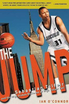 Jump: Sebastian Telfair and the High-Stakes Business of High School Ball book
