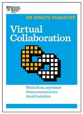 Virtual Collaboration (HBR 20-Minute Manager Series) book