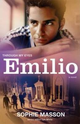 Emilio: Through My Eyes by Sophie Masson