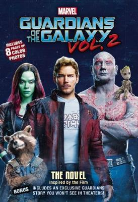 Marvel Guardians of the Galaxy Vol. 2:  Movie Novel by