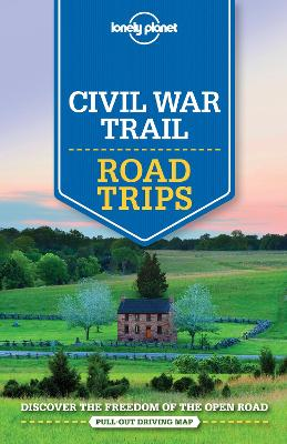 Lonely Planet Civil War Trail Road Trips by Lonely Planet