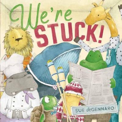 We're Stuck! by Sue DeGennaro