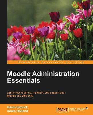 Moodle Administration Essentials by Gavin Henrick