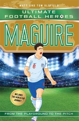 Maguire (Ultimate Football Heroes - International Edition) - includes the World Cup Journey! by Matt Oldfield