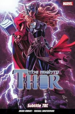 Mighty Thor Vol. 4: The War Thor by Jason Aaron