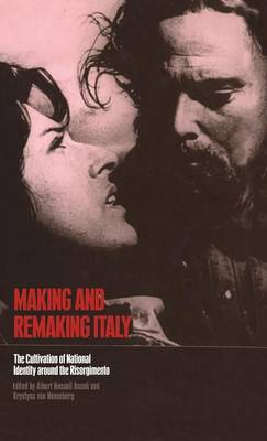 Making and Remaking Italy by Albert Russell Ascoli