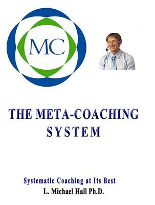 The Meta-Coaching System by L. Michael Hall