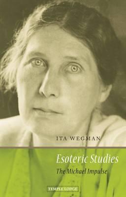 Esoteric Studies by Ita Wegman