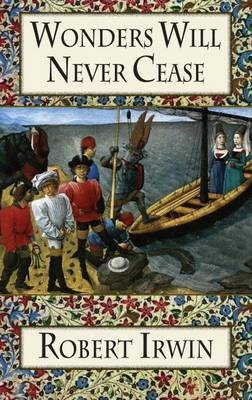 Wonders Will Never Cease by Robert Irwin