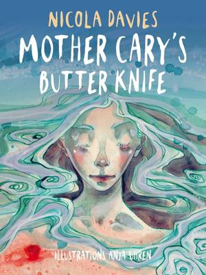 Mother Cary's Butter Knife by Nicola Davies