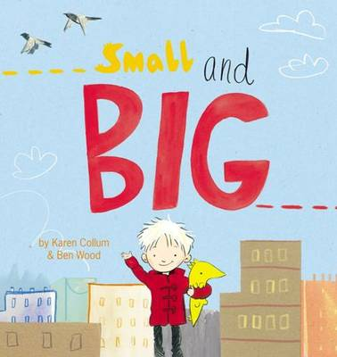 Small and Big by Karen,,Wood,Ben Collum