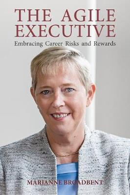 The Agile Executive: Embracing Career Risks and Rewards book