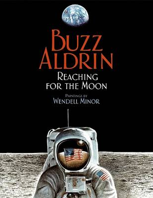 Reaching for the Moon by Buzz Aldrin