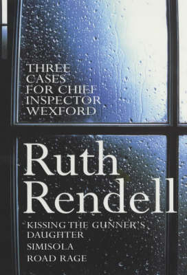 Three Cases for Chief Inspector Wexford by Ruth Rendell