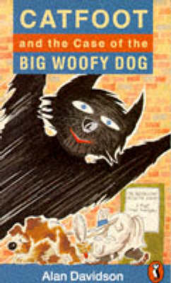 Catfoot and the Case of Big Woofy Dog by Alan Davidson