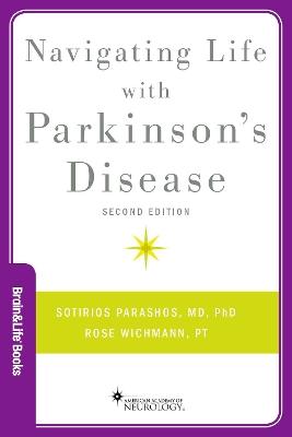 Navigating Life with Parkinson's Disease by Sotirios A. Parashos