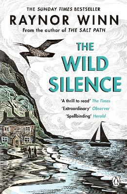 The Wild Silence: The Sunday Times Bestseller 2020 from the author of The Salt Path book