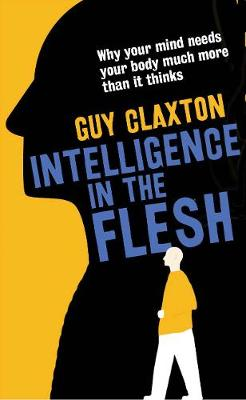 Intelligence in the Flesh book