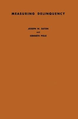 Measuring Delinquency by Joseph W. Eaton