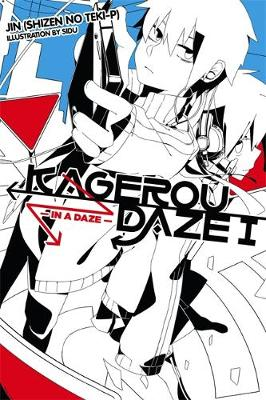 Kagerou Daze, Vol. 1 (light novel) book